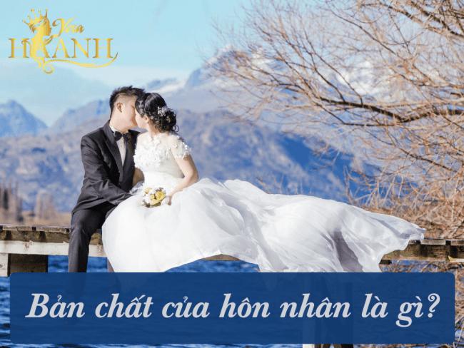 bản chất của hôn nhân là gì