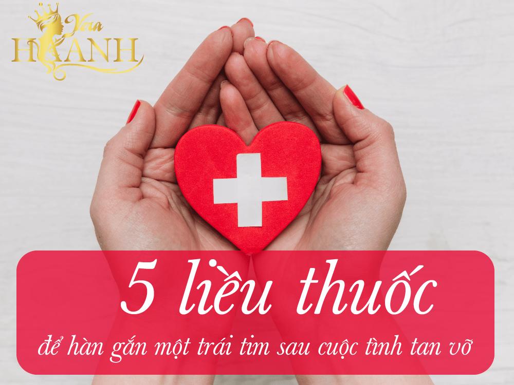 5 liều thuốc để hàn gắn một trái tim sau cuộc tình tan vỡ
