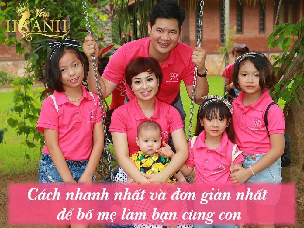 Cách nhanh nhất và đơn giản nhất để bố mẹ làm bạn cùng con 1 - Chuyên gia tâm lý hôn nhân, tình yêu và gia đình Vera Hà Anh
